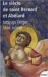 Le siècle de saint Bernard et Abélard par Verger