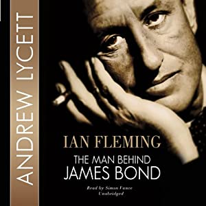 Ian Fleming: The Man Behind James Bond | [Andrew Lycett]