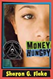 Money Hungry (Turtleback School & Library Binding Edition) (1417793147) by Flake, Sharon G.