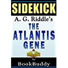 The Atlantis Gene: (The Origin Mystery 1) by A.G. Riddle -- Sidekick