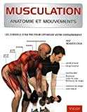 echange, troc Pat Manocchia - Musculation : Anatomie et mouvements