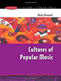 Cultures of Popular Music (Issues in Cultural & Media Studies) (0335202500) by Bennett,Andy