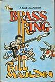 The Brass Ring, A Sort of Memoir (0393074633) by Bill Mauldin