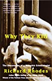 Why They Kill: The Discoveries of a Maverick Criminologist (0375702482) by Rhodes, Richard