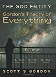 img - for The GOD Entity: Gordon's Theory of Everything book / textbook / text book