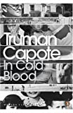 In Cold Blood : A True Account of a Multiple Murder and Its Consequences (Penguin Modern Classics) - Truman Capote