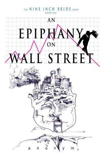 Book: An Epiphany On Wall Street (The Nine Inch Bride Series) by anonym
