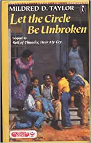 an analysis of the novel let the circle be unbroken by mildred d taylor Buy a cheap copy of let the circle be unbroken book by mildred d taylor this dramatic sequel to roll of thunder, hear my cry is a powerful novel capable of.
