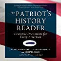 The Patriot's History Reader: Essential Documents for Every American Audiobook by Larry Schweikart, Dave Dougherty, Michael Allen Narrated by Tom Weiner