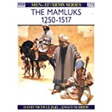 The Mamluks 1250-1517 (Men-at-Arms) ~ David Nicolle