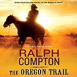 The Oregon Trail: Trail Drive, Book 9 | Ralph Compton