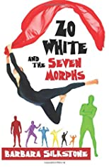 Zo White and the Seven Morphs: A Fractured Fairy Tale by Silkstone (Volume 3)