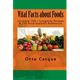 Vital Facts about Foods: Included: 200 + Longevity recipes & 250 Food Analyses References ~ Otto Carqu�