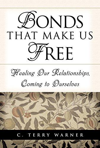 Bonds That Make Us Free: Healing Our Relationships,...