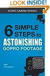 GoPro Camera Tweaks: 6 Simple Steps t...