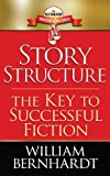 Story Structure: The Key to Successful Fiction (Red Sneaker Writers Book Series 1) (English Edition)