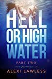 Complicated Creatures Part Two: Hell or High Water: A Romantic Suspense Thriller
