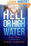 Complicated Creatures Part Two: Hell or High Water: An International Romantic Suspense Thriller
