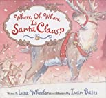 Where, Oh Where, Is Santa Claus (Scholastic Book Club Edition)