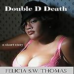 Double D Death   Felicia S.W. Thomas