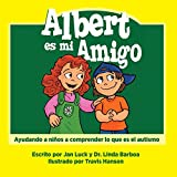img - for Albert es mi amigo (Spanish Edition) book / textbook / text book