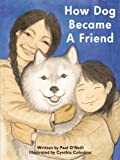 How Dog Became A Friend (1894463935) by Paul O'Neill