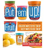 img - for Put 'em Up! Fruit: A Preserving Guide & Cookbook: (Paperback) - Common book / textbook / text book