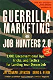Guerrilla Marketing for Job Hunters 2.0: 1,001 Unconventional Tips, Tricks and Tactics for Landing Your Dream Job (0470455845) by Levinson, Jay Conrad