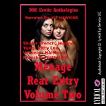 Menage Rear Entry, Volume Two: Five Explicit FFM Menage a Trois Stories with First Anal Sex | Skyler French,Jeanna Yung,Kitty Lee,Veronica Halstead,Francine Forthright
