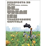 """Perspecta 39 """"Re_Urbanism: Transforming Capitals"""": The Yale Architectural Journal (Perspecta: The Yale Architectural Journal) (No. 39) ~ Kanu Agrawal"""