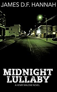 Midnight Lullaby: A Henry Malone Novel by James D.F. Hannah ebook deal