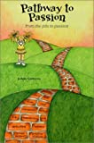 img - for Pathway to Passion from the Pits to Passion by Contorno, JoAnn (2000) Paperback book / textbook / text book