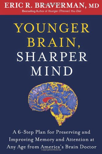 Younger Brain, Sharper Mind: A 6-Step Plan For Preserving And Improving Memory And Attention At Any Age From America'S Brain Doctor front-243655