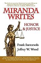 Miranda Writes, Honor & Justice