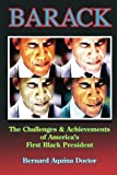 img - for Barack: The Challenges & Achievements of America's First Black President Second edition by Doctor, Mr. Bernard Aquina (2014) Paperback book / textbook / text book
