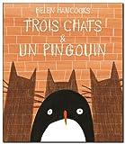 """Afficher """"Trois chats & un pingouin"""""""