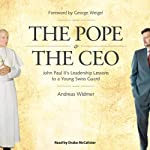 The Pope & The CEO: John Paul II's Leadership Lessons to a Young Swiss Guard | Andreas Widmer