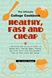 img - for Healthy, Fast and Cheap: The Ultimate College Cookbook book / textbook / text book