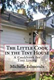 img - for The Little Cook in the Tiny House: A cookbook for tiny house living book / textbook / text book