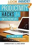 Productivity Hacks for Entrepreneurs:...