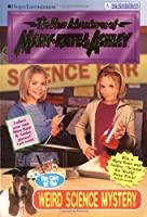 The Case of the Weird Science Mystery (New Adventures of Mary-Kate & Ashley #29)