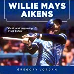 Willie Mays Aikens: Safe at Home | Gregory Jordan,Willie Mays Aikens