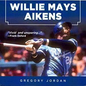 Willie Mays Aikens: Safe at Home | [Gregory Jordan, Willie Mays Aikens]