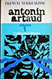 Collected Works: v. 1 (French Surrealism) (0714501697) by Artaud, Antonin