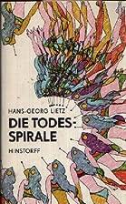 Die Todesspirale by Hans-Georg Lietz