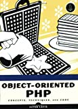 Object-Oriented PHP: Concepts, Techniques, and Code (1593270771) by Peter Lavin