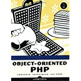 Object-Oriented PHP: Concepts, Techniques, and Codeby Peter Lavin