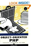Object-Oriented PHP: Concepts, Techniques & Code: Concepts, Techniques and Code