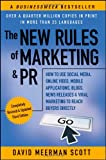 The New Rules of Marketing and PR: How to use social media, online video, mobile applications, blogs, press releases, and viral marketing to reach buyers directly