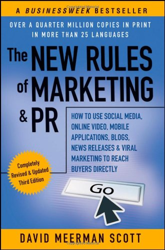 The New Rules of Marketing & PR: How to Use Social Media,...